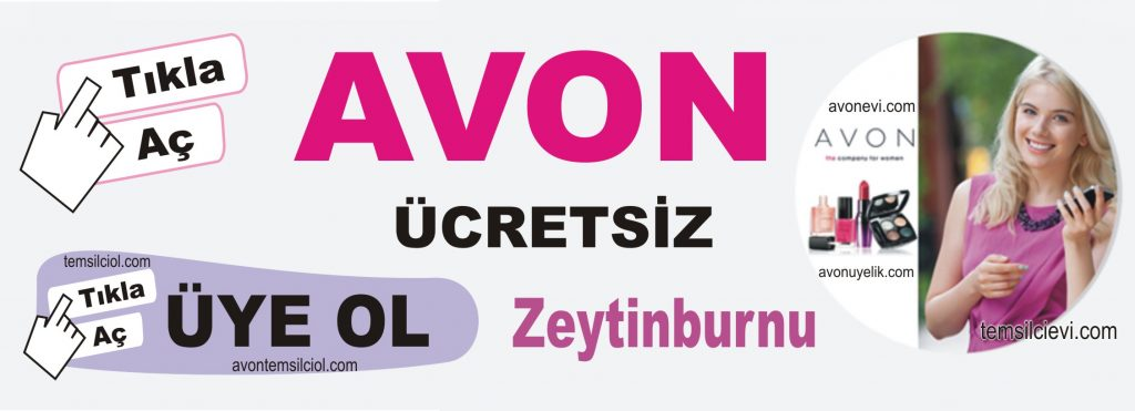 Zeytinburnu Avon Ücretsiz Temsilci Üye Ol